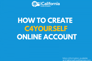 """Create a C4Yourself Account Online for Calfresh Calworks Medical"""