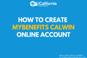 """Create a MyBenefits CalWIN Account Online for Calfresh Calworks Medical"""