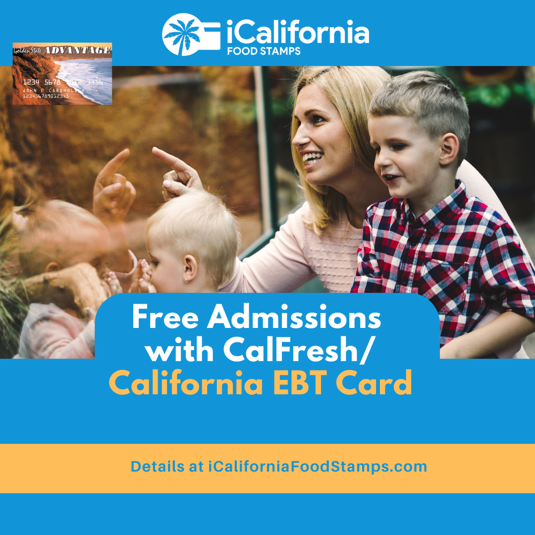 Free Admission With California Ebt 2021 Guide California Food Stamps Help